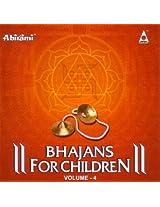 Bhajans For Childrens Vol - 4