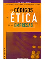 Los Codigos De Etica En Las Empresas: Instrucciones Para Desarrollar UNA Politica De Reglas Claras En Su Organizacion (Etica Y Transparencia)