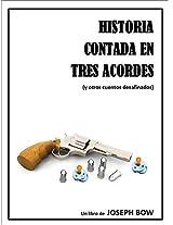 Historia contada en tres acordes: (y otros cuentos desafinados) (Spanish Edition)