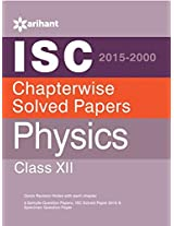 ISC Chapterwise Solved Papers (2015-2000) Physics Class-12 (Old Edition)