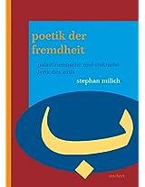 Poetik Der Fremdheit: Palastinensische Und Irakische Lyrik Des Exils (Literaturen Im Kontext. Arabisch - Persisch - Turkisch)