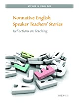 Voices from the Frontline: Narratives of Nonnative English Speaking Teachers