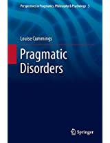 Pragmatic Disorders (Perspectives in Pragmatics, Philosophy & Psychology)