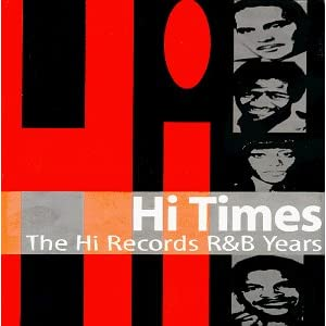 Hi Times - The Hi Records R&B Years