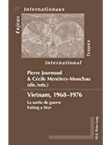 Vietnam, 1968-1976: La Sortie de Guerre Exiting a War (Enjeux Internationaux/International Issues)