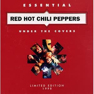Under the Covers - Essential Red Hot Chili Peppers