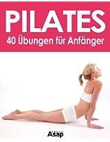 Pilates: 40 Übungen für Anfänger (German Edition)