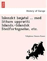 I Slenzkt B Jatal ... Med Littum Uppr Tti Islands.-Islandsk Stedfortegnelse, Etc.