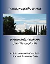 Armonía y Equilibrio Interior: Mensajes de los Ángeles para Sanación e Inspiración (Spanish Edition)