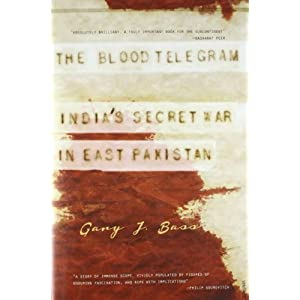 The Blood Telegram: India's Secret War in East Pakistan
