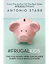 #FRUGALKIDS: The Five Money-Wise Disciplines Every Child Should Know