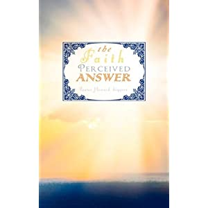 The Faith Perceived Answer