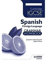 Cambridge IGCSE and International Certificate Spanish Foreign Language Grammar Workbook (Cambridge Igcse Modern Foreign Languages)