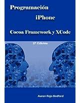 Programación iPhone. Cocoa Framework y XCode: 2ª Edición