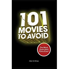 101 Movies to Avoid: The Most Overrated Films Ever!