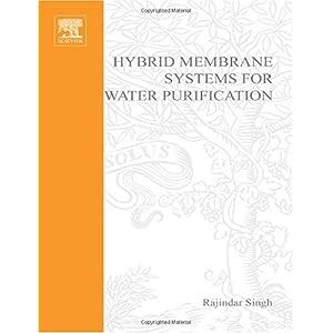 【クリックでお店のこの商品のページへ】Hybrid Membrane Systems for Water Purification: Technology, Systems Design and Operations: Rajindar Singh: 洋書