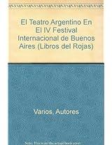 El Teatro Argentino En El IV Festival Internacional de Buenos Aires (Libros del Rojas)
