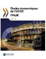 Etudes Economiques de L'Ocde: Italie 2013: Volume 2013