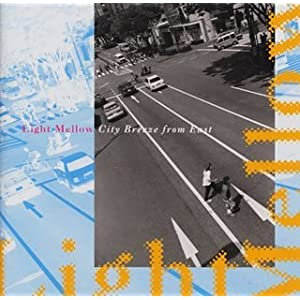 Light Mellow City Breeze From East〜風の待人たちへ:SME Edition
