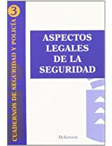 Aspectos Legales De La Seguridad/ Legal Aspects of Security (Cuadernos De Seguridad Y Policia)