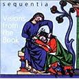 ヴィジョンズ・フロム・ザ・ブック「聖書による幻想」 セクエンツィア (演奏者)、セクエンツィア、セクエンツィア男声アンサンブル、アベラルドゥス (作曲者)他 (CD1996)