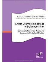 Citizen Journalism Footage Im Dokumentarfilm. Demokratiefordernde Potenziale Dokumentarfilmischer Hybride