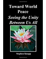 Toward World Peace: Seeing the Unity Between Us All