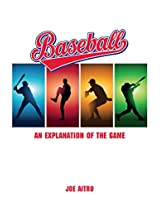 Baseball: An Explanation of the Game