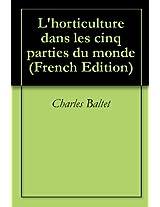 L'horticulture dans les cinq parties du monde (French Edition)