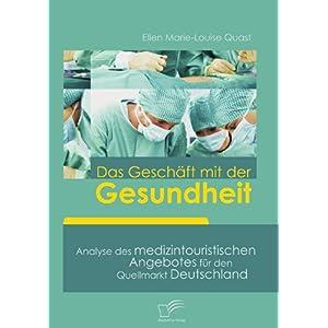 【クリックで詳細表示】Das Gesch-ft Mit Der Gesundheit: Analyse Des Medizintouristischen Angebotes F-r Den Quellmarkt Deutschland [ペーパーバック]