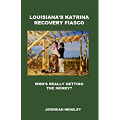 Louisiana's Katrina Recovery Fiasco: Who's Really Getting the Money?