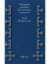 Athenagorae Qui Fertur de Resurrectione Mortuorum (Vigiliae Christianae, Supplements)