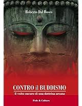 Contro il Buddismo (Collana Saggistica Vol. 54) (Italian Edition)