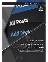 Das CMS EZ Publish in Theorie Und Praxis: Theoretische Und Praktische Einfuhrung in Die Arbeit Mit Dem Content Management System