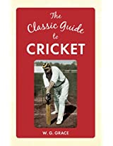 The Classic Guide to Cricket