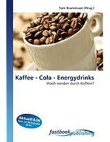 Kaffee - Cola - Energydrinks: Wach werden durch Koffein?