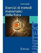 Esercizi di metodi matematici della fisica: Con complementi di teoria (UNITEXT)