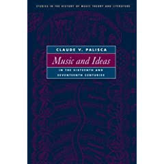 Music And Ideas in the Sixteenth And Seventeenth Centuries (Studies in the History of Music Theory and Literature)