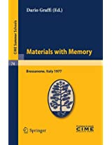 Materials with Memory: Lectures given at a Summer School of the Centro Internazionale Matematico Estivo (C.I.M.E.) held in Bressanone (Bolzano), Italy, June 2-11, 1977 (C.I.M.E. Summer Schools)