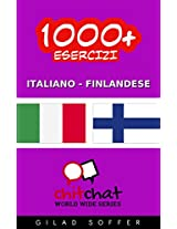 1000+ Esercizi Italiano - Finlandese (ChitChat WorldWide) (Italian Edition)