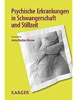 Psychische Erkrankungen in Schwangerschaft Und Stillzeit: 9. Kongress Gpgf: Gender-psyche-lebensphasen, Basel, September 2009