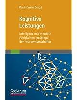 Kognitive Leistungen: Intelligenz und mentale Fähigkeiten im Spiegel der Neurowissenschaften