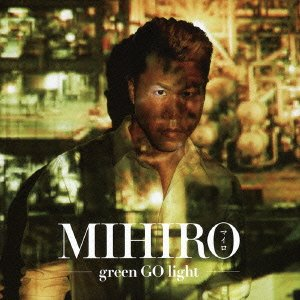 MIHIRO/green GO light