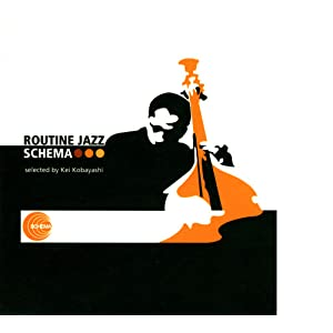 Routine Jazz Schema - Selected By Kei Kobayashi