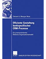 Effiziente Gestaltung bankspezifischer CRM-Prozesse: Ein praxisorientiertes Referenz-Organisationsmodell