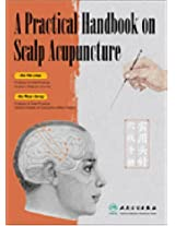 A Practical Handbook on Scalp Acupuncture