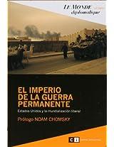 El imperio de la guerra permanente/ The Empire of the Permanent War: Estados Unidos Y La Mundializacion Liberal/ United States and the Liberal Globalization: 0