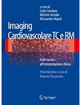 Imaging cardiovascolare TC e RM: Dalla tecnica all'interpretazione clinica
