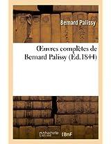 Oeuvres Completes de Bernard Palissy (Arts)