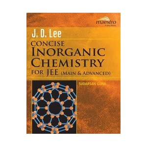 J.D. Lee Concise Inorganic Chemistry For Iit-Jee
